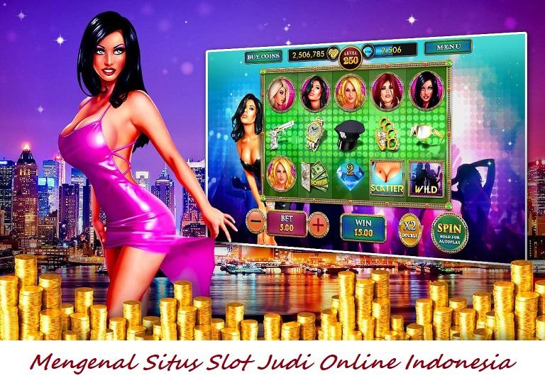 Mengenal Situs Slot Judi Online Indonesia
