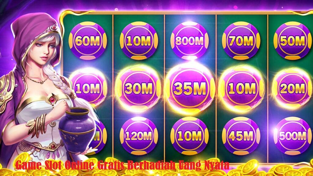 Game Slot Online Gratis Berhadiah Uang Nyata