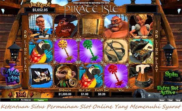 Ketentuan Situs Permainan Slot Online Yang Memenuhi Syarat