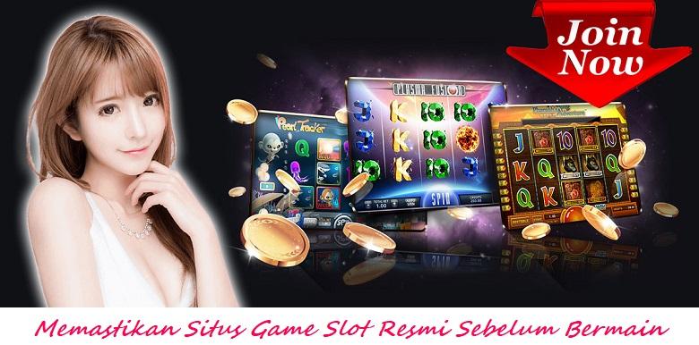 Memastikan Situs Game Slot Resmi Sebelum Bermain
