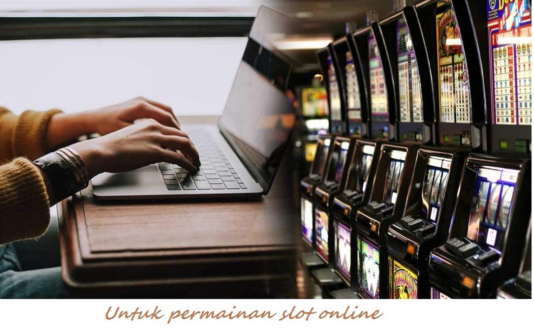 Untuk permainan slot online
